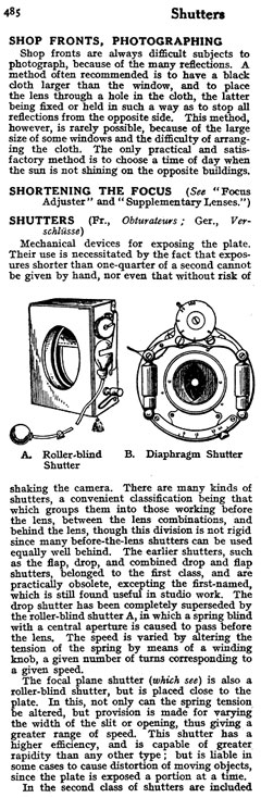 "To this day, camera shutters were always highly complex constructions. The 1911 Cyclopedia of Photography divides shutters into ""roller-blind"" and ""diaphragm"" types, corresponding roughly to the modern focal-plane and leaf types."