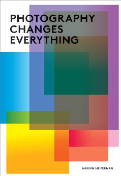"The book ""Photography Changes Everything"" explores the issue of photography's central role in our culture, in our thinking and in our perception."