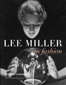 "The Lee Miller biography ""Lee Miller in Fashion"" by  Becky E. Conekin."