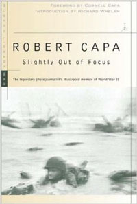 """Slightly Out of Focus"" -- Robert Capa autobiography, available at Amazon."