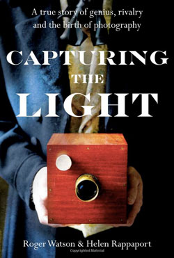 Capturing the Light by Roger Watson and Helen Rappaport -- the true story of Louis Daguerre and Henry Fox Talbot, the two rivals and pioneers of photography.