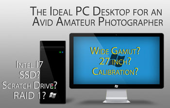 A quality PC desktop build for an enthusiast amateur photographer is only half the story -- what about the inscrutable world of color management!